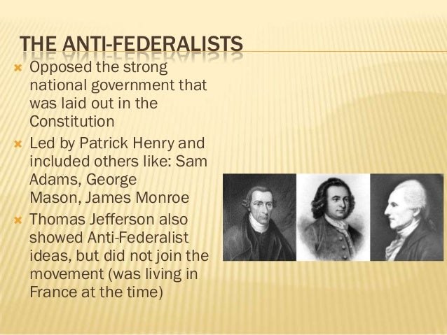 federalist vs anti federalist essays Anti-federalist argument essayswe beat the odds and won a war to gain finally gain control of our land the formation of our government is now our job as an.