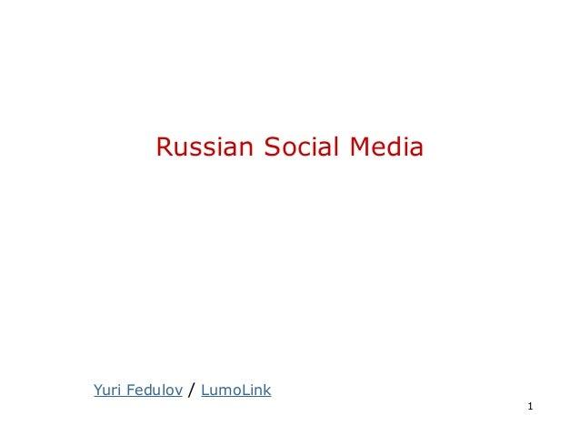 Russian Social Media  Yuri Fedulov / LumoLink  1