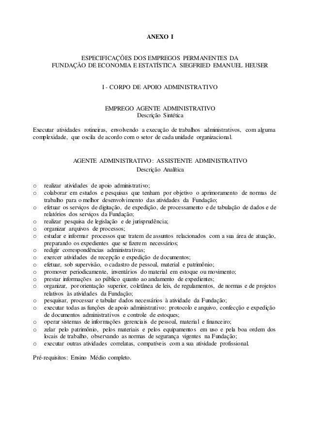 ANEXO I ESPECIFICAÇÕES DOS EMPREGOS PERMANENTES DA FUNDAÇÃO DE ECONOMIA E ESTATÍSTICA SIEGFRIED EMANUEL HEUSER I - CORPO D...
