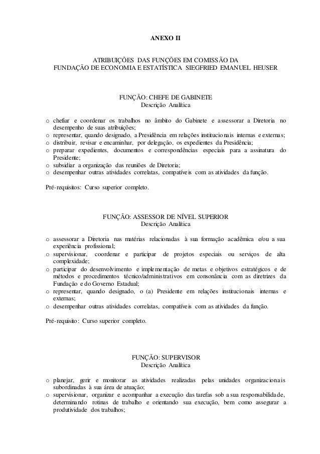 ANEXO II ATRIBUI��ES DAS FUN��ES EM COMISS�O DA FUNDA��O DE ECONOMIA E ESTAT�STICA SIEGFRIED EMANUEL HEUSER FUN��O: CHEFE ...