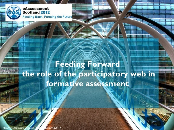 Feeding Forward                 the role of the participatory web in                       formative assessmenthttp://www....