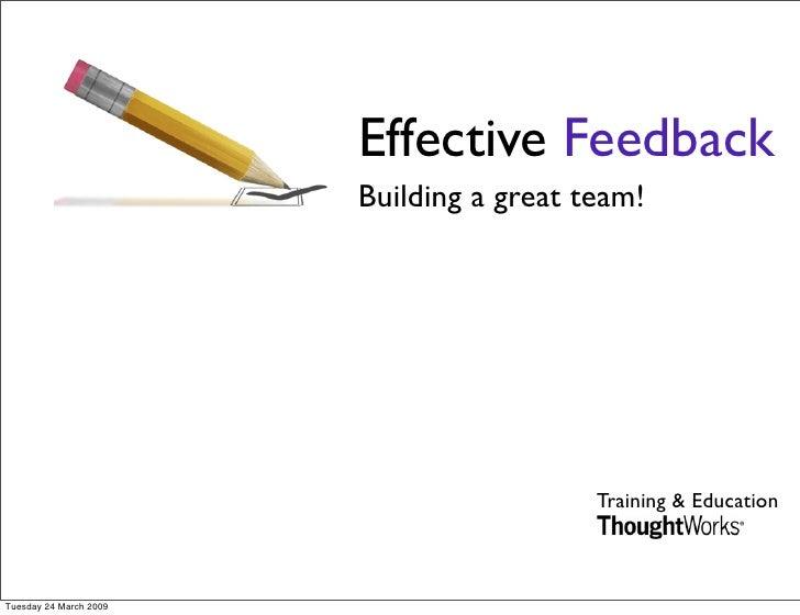 Effective Feedback                         Building a great team!                                               Training &...