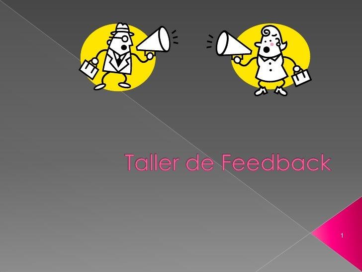 Taller de Feedback<br />1<br />