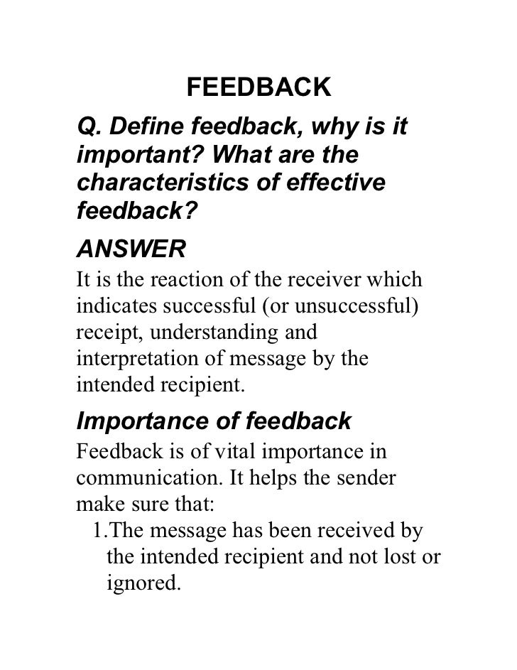 FEEDBACKQ. Define feedback, why is itimportant? What are thecharacteristics of effectivefeedback?ANSWERIt is the reaction ...