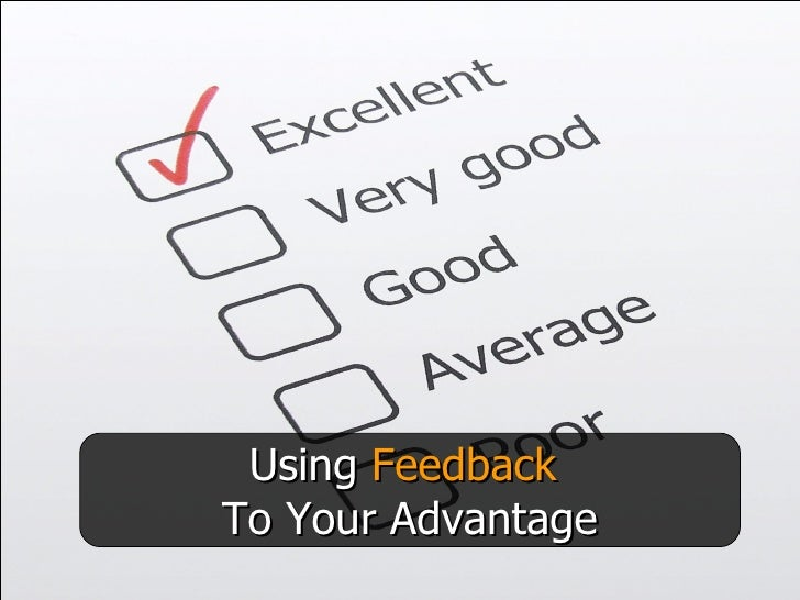 Using  Feedback  To Your Advantage