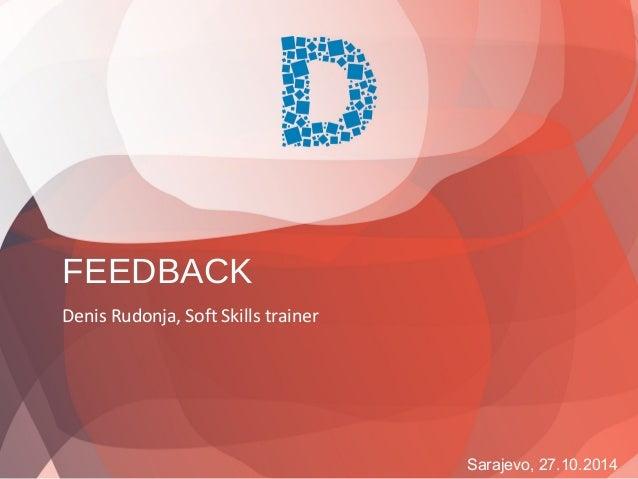 Sarajevo, 27.10.2014  FEEDBACK  Denis Rudonja, Soft Skills trainer