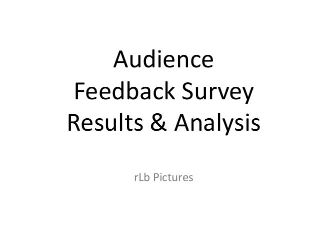 Audience Feedback Survey Results & Analysis rLb Pictures
