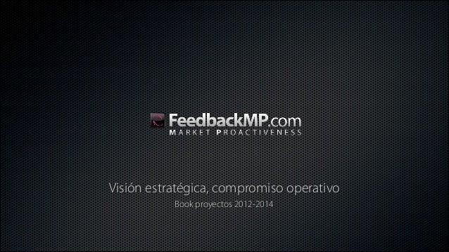 Visión estratégica, compromiso operativo Book proyectos 2012-2014