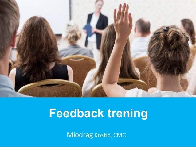Miodrag Kostić, CMC Feedback trening