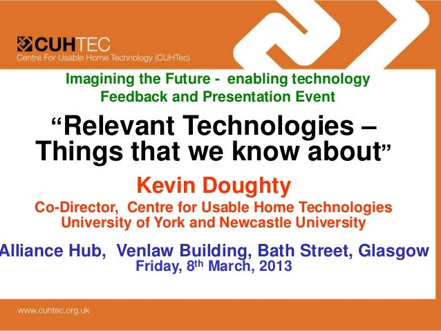 "Imagining the Future - enabling technology            Feedback and Presentation Event      ""Relevant Technologies –    Thi..."
