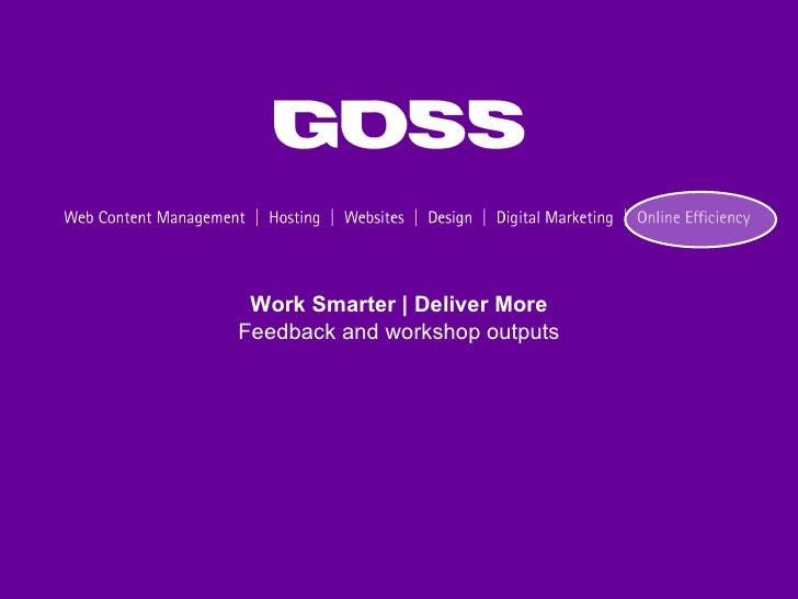 Work Smarter | Deliver More Feedback and workshop outputs