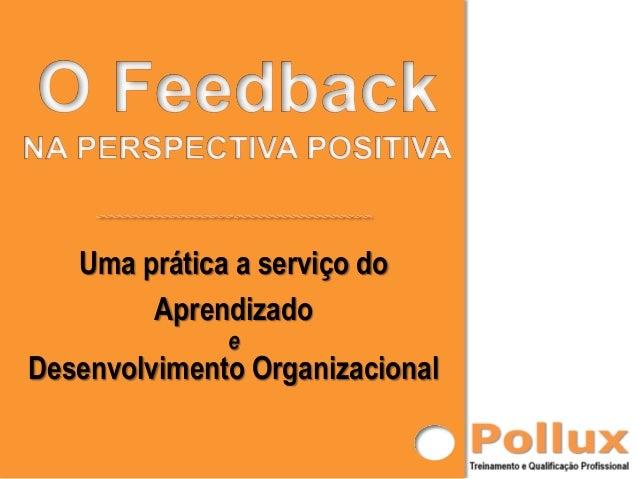 Uma prática a serviço do Aprendizado e  Desenvolvimento Organizacional
