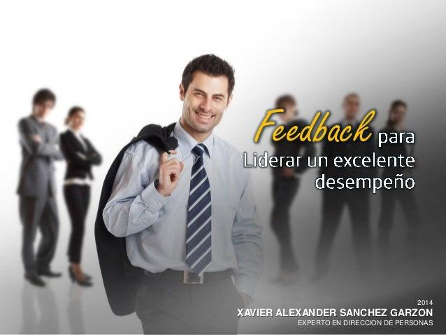 Feedback  2014 XAVIER ALEXANDER SANCHEZ GARZON EXPERTO EN DIRECCION DE PERSONAS