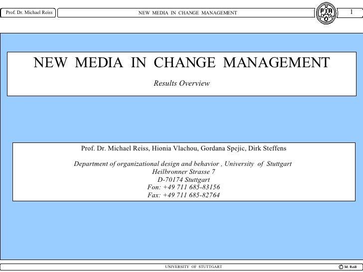 NEW  MEDIA  IN  CHANGE  MANAGEMENT Results Overview Prof. Dr. Michael Reiss, Hionia Vlachou, Gordana Spejic, Dirk Steffens...