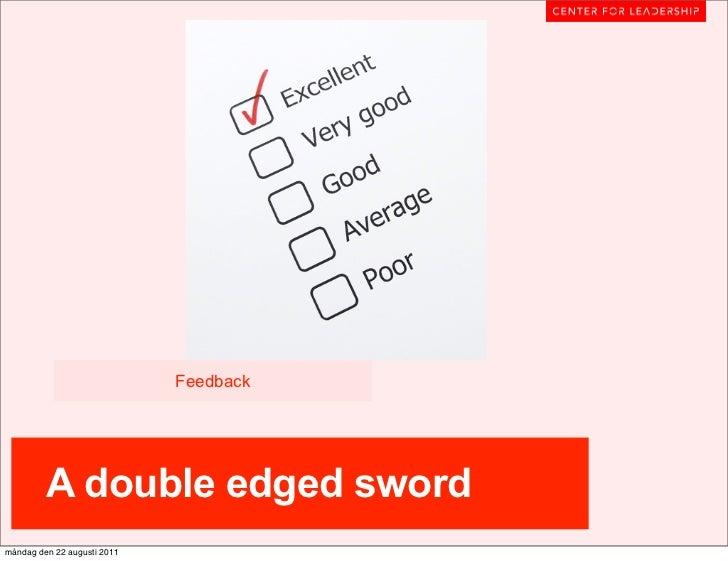 Feedback         A double edged swordmåndag den 22 augusti 2011