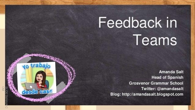 SLIDESMANIA.C OM Amanda Salt Head of Spanish Grosvenor Grammar School Twitter: @amandasalt Blog: http://amandasalt.blogspo...