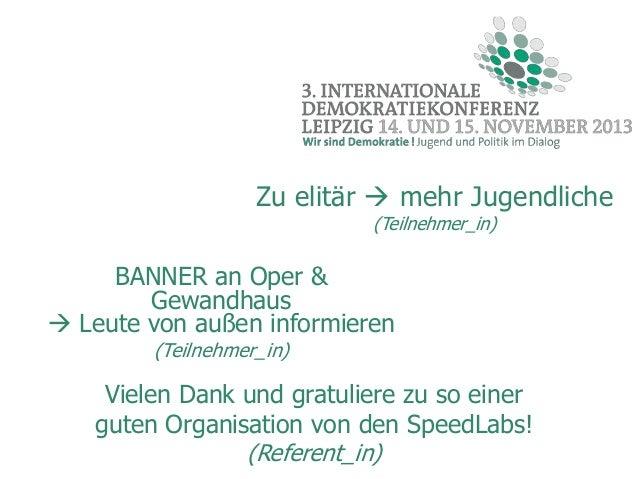 Zu elitär  mehr Jugendliche (Teilnehmer_in)  BANNER an Oper & Gewandhaus  Leute von außen informieren (Teilnehmer_in)  V...