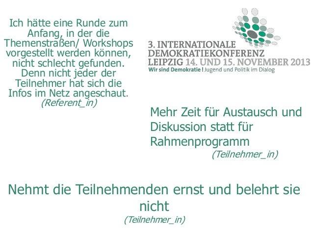 Ich hätte eine Runde zum Anfang, in der die Themenstraßen/ Workshops vorgestellt werden können, nicht schlecht gefunden. D...