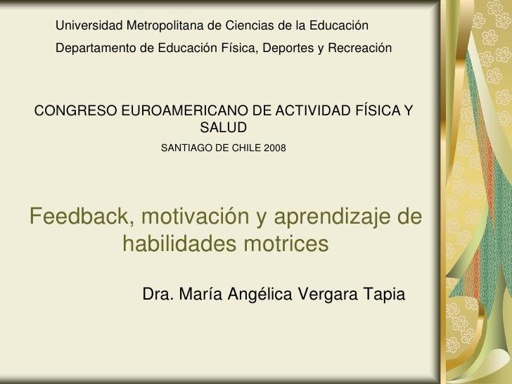 Feedback, motivación y aprendizaje de habilidades motrices