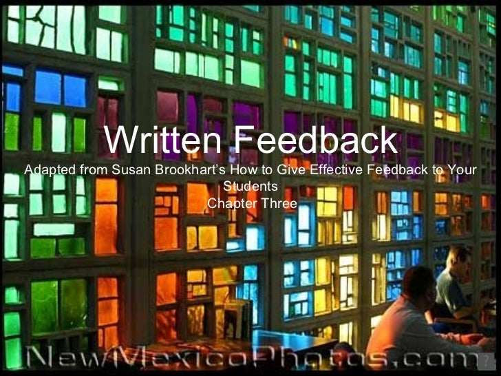 Written FeedbackAdapted from Susan Brookhart's How to Give Effective Feedback to Your                              Student...