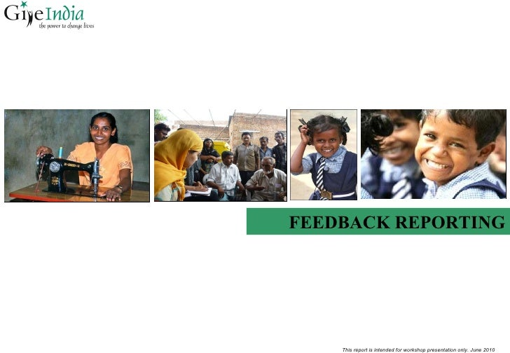 This report is intended for workshop presentation only. June 2010 FEEDBACK REPORTING