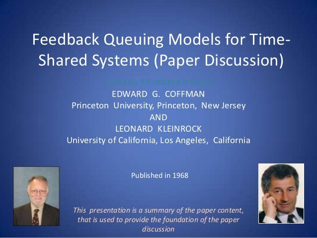 Feedback Queuing Models for Time- Shared Systems (Paper Discussion)             -Cited by 93 related articles-            ...