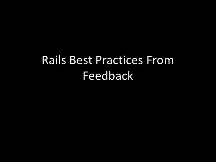 Rails Best Practices From Feedback <br />