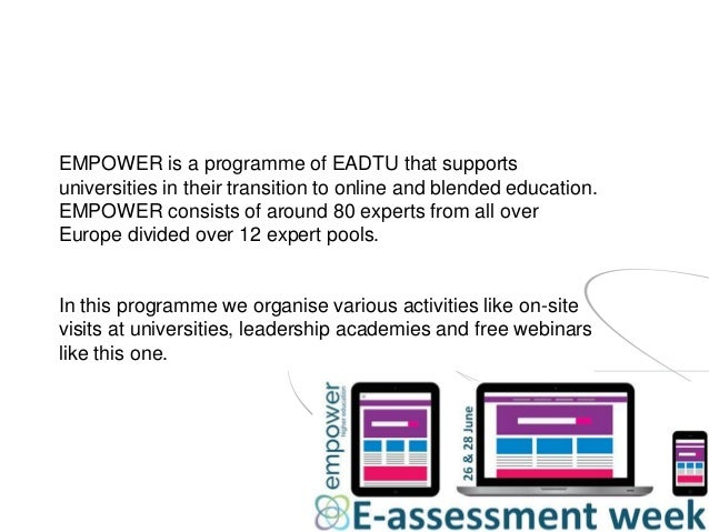 EMPOWER is a programme of EADTU that supports universities in their transition to online and blended education. EMPOWER co...