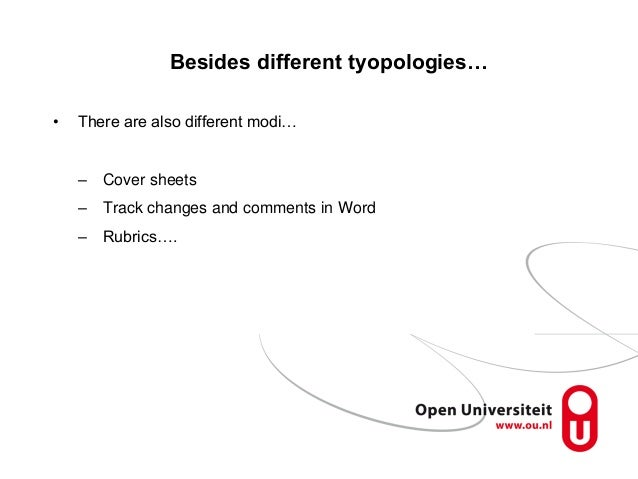 Besides different tyopologies… • There are also different modi… – Cover sheets – Track changes and comments in Word – Rubr...