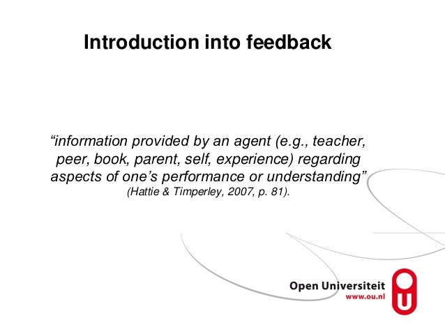 """Introduction into feedback """"information provided by an agent (e.g., teacher, peer, book, parent, self, experience) regardi..."""
