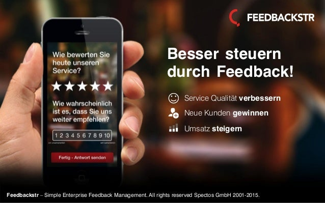 Feedbackstr – Simple Enterprise Feedback Management. All rights reserved Spectos GmbH 2001-2015. Besser steuern durch Feed...