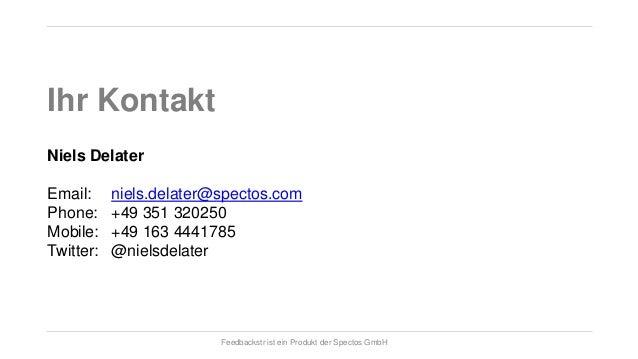 Ihr Kontakt Niels Delater Email: Phone: Mobile: Twitter:  niels.delater@spectos.com +49 351 320250 +49 163 4441785 @nielsd...