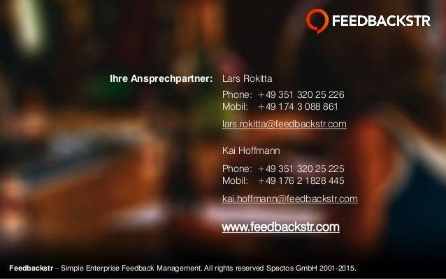 Feedbackstr – Simple Enterprise Feedback Management. All rights reserved Spectos GmbH 2001-2015. Lars Rokitta Phone: +49 3...