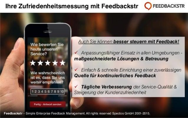 Feedbackstr – Simple Enterprise Feedback Management. All rights reserved Spectos GmbH 2001-2015. Auch Sie können besser st...