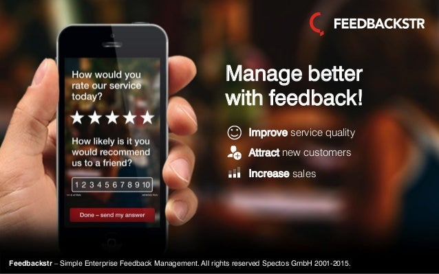 Feedbackstr – Simple Enterprise Feedback Management. All rights reserved Spectos GmbH 2001-2015. Manage better with feedba...