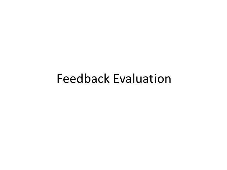 Feedback Evaluation<br />