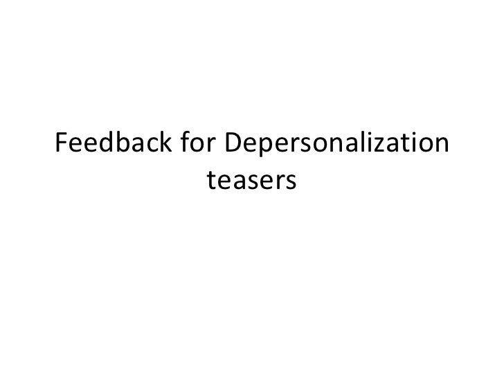 Feedback for Depersonalization teasers