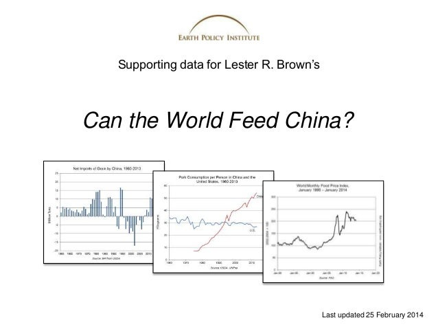 lester brown who will feed china View notes - chapter 9 who will feed china from ugc 2210 at cuhk chapter 9 who will feed china lester r browns assessment on china food supplies - lester r browns hypotheses - if countries become find study resources main menu  lester r brown's assessment on china food supplies - lester r brown's hypotheses.