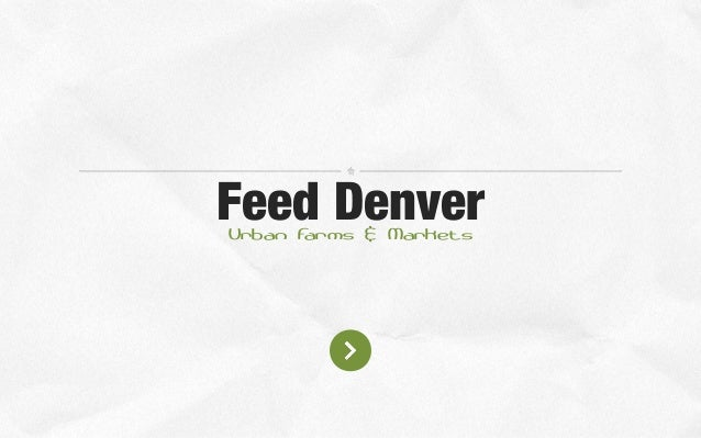 Feed Denver Urban F arms & Markets