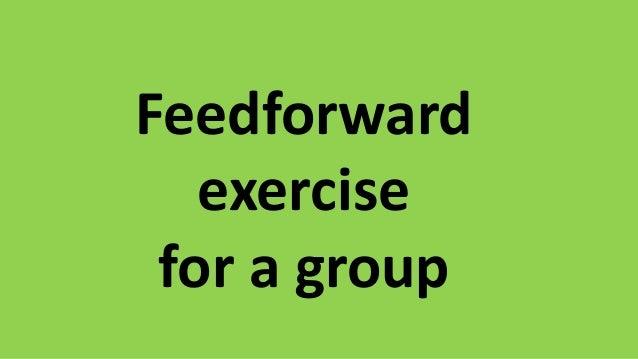 Feedforward exercise for a group