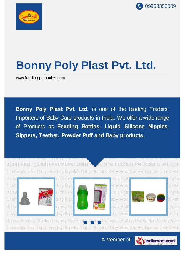 09953352009    Bonny Poly Plast Pvt. Ltd.    www.feeding-petbottles.comBaby Feeding Nipples Baby Sippers Baby Products Pet...