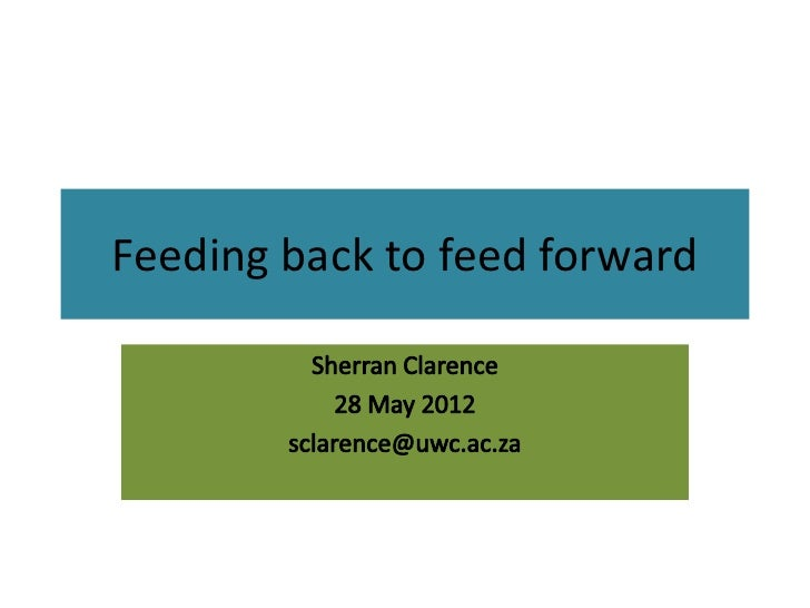 Feeding back to feed forward