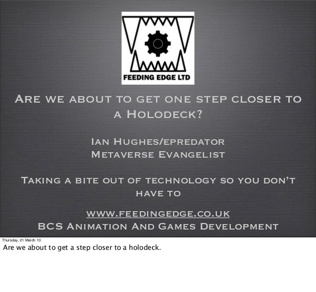 Are we about to get one step closer to                  a Holodeck?                          Ian Hughes/epredator         ...