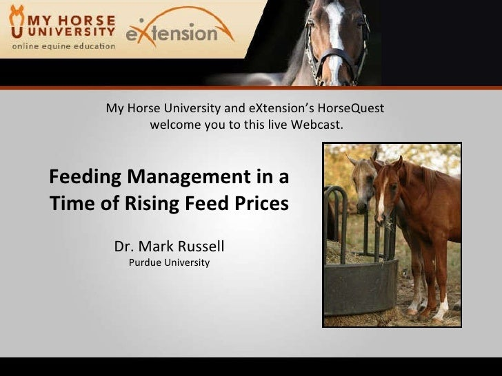 My Horse University and eXtension's HorseQuest  welcome you to this live Webcast. Feeding Management in a Time of Rising F...