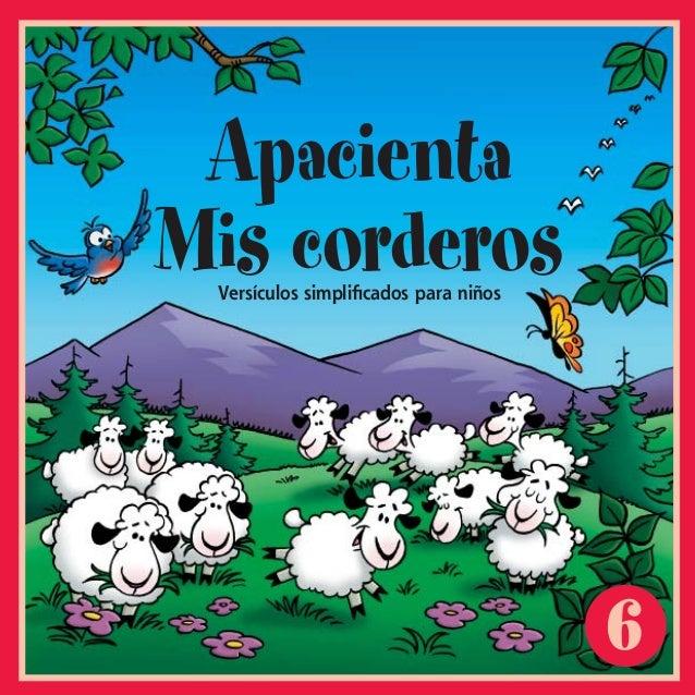 6ApacientaMis corderosVersículos simplificados para niñosFML#6_cvr_ESPWI.indd 1 8/14/2002, 9:09:52 PM
