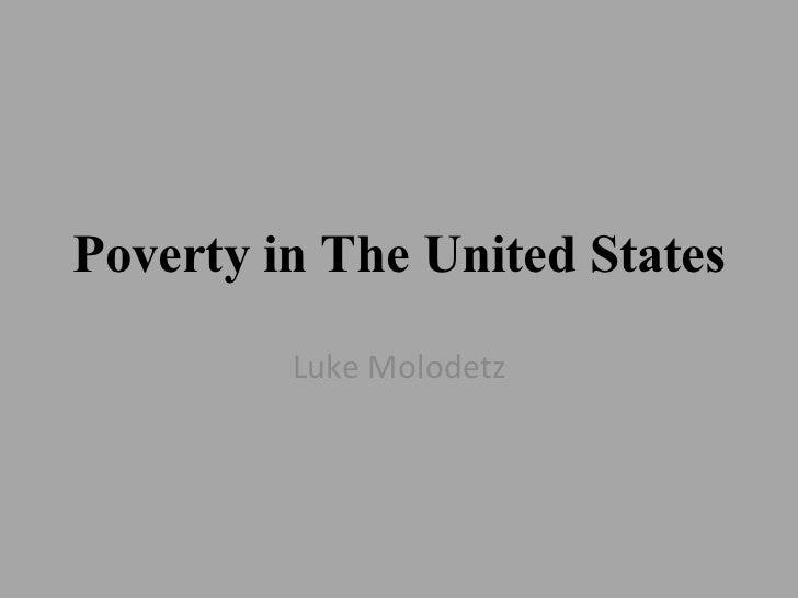 Poverty in The United States Luke Molodetz