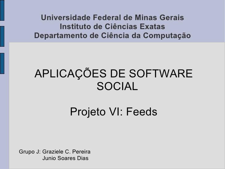 Universidade Federal de Minas Gerais Instituto de Ciências Exatas Departamento de Ciência da Computação <ul>APLICAÇÕES DE ...
