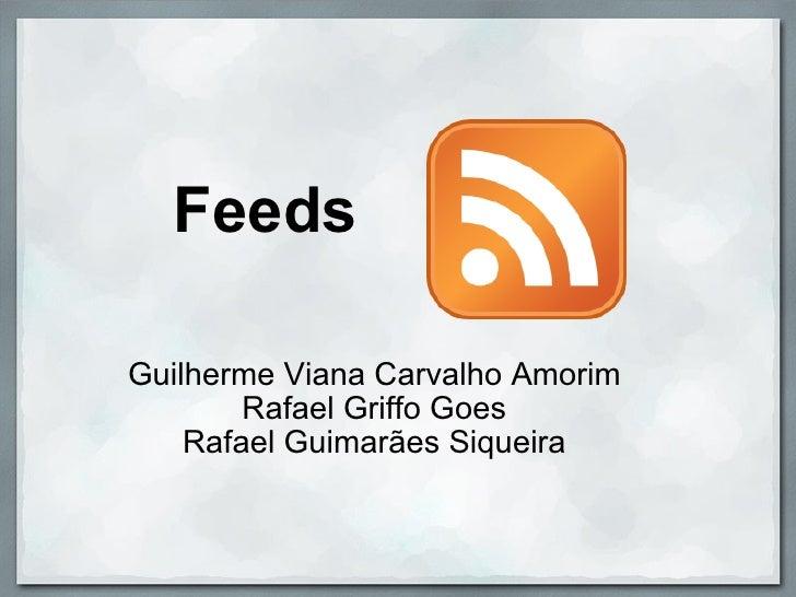 Feeds Guilherme Viana Carvalho Amorim Rafael Griffo Goes Rafael Guimarães Siqueira
