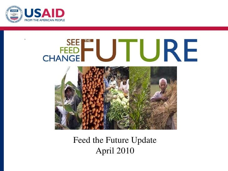 Feed the Future Update April 2010