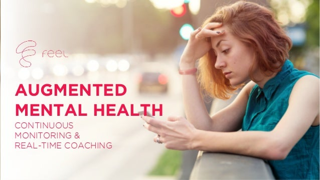 CONTINUOUS MONITORING & REAL-TIME COACHING AUGMENTED MENTAL HEALTH